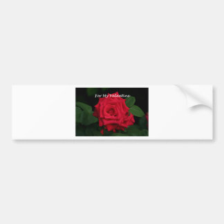 For My Valentine Romantic Red Rose in Bloom Bumper Sticker