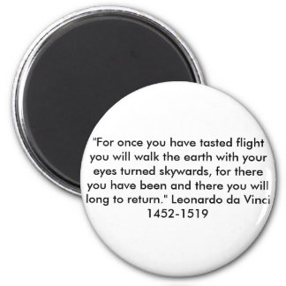 """For once you have tasted flight .. 6 Cm Round Magnet"