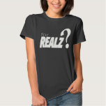 """for realz?"" sarcastic, funny, silly, t-shirt"