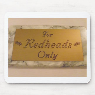 For Redheads Only Mouse Mat