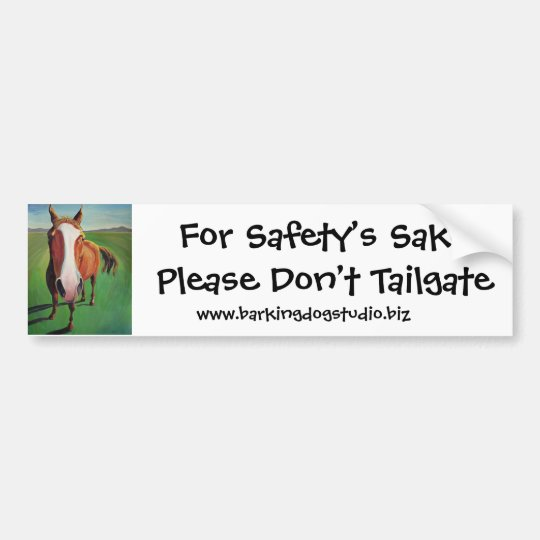 For Safety's SakePlease Don't Tailgate... Bumper Sticker