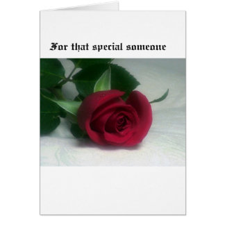 For that special someone greeting card