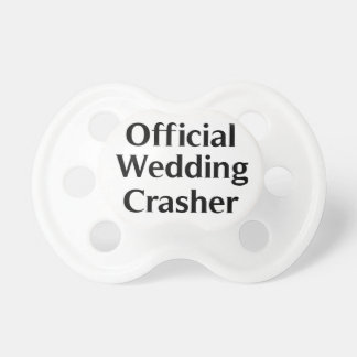 For the baby official wedding crasher pacifier