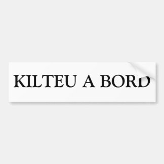 For the cars of Kilteux Car Bumper Sticker