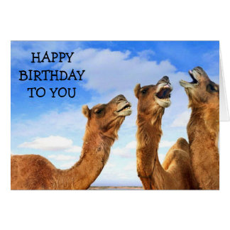 """FOR THE """"CHILD"""" THESE CAMEL SING """"HAPPY BIRTHDAY! GREETING CARD"""