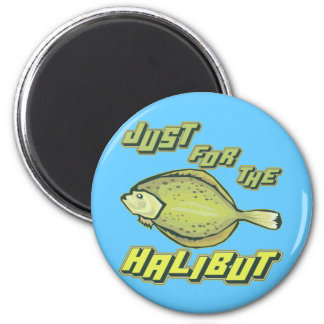 For The Halibut Fishing T-shirts and Gifts 6 Cm Round Magnet