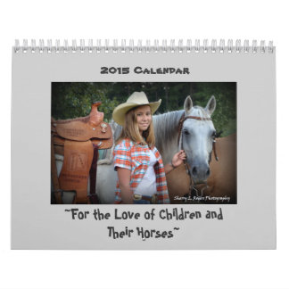 ~For the Love of Children and Their Horses~ Wall Calendar