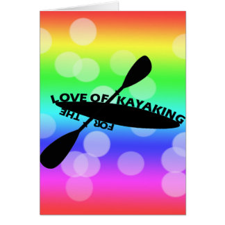 FOR THE LOVE OF KAYAKING GREETING CARD