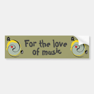 for the love of music bumper sticker