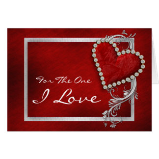 """For the one I love"" romantic valentine birthday Greeting Card"