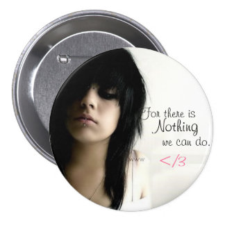 For there is nothing we can do 3 button