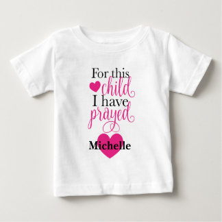 For this child I have prayed Baby T-Shirt