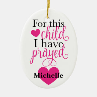 For this child I have prayed Christmas Ornament