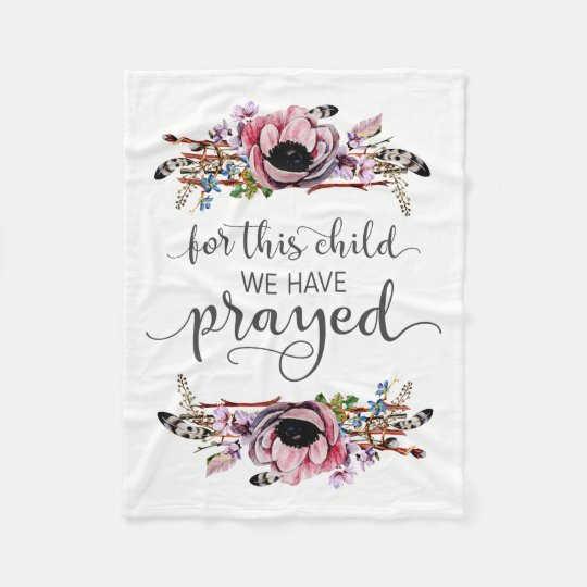For This Child We Have Prayed Boho Chic Baby Girl Fleece Blanket