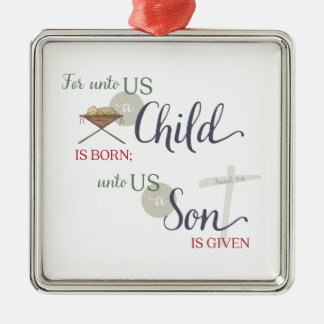 For Unto us a Child is Born Christmas Ornament