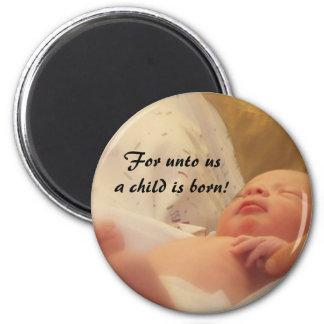 For unto us a child is born fridge magnet