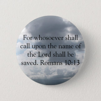 For whosoever shall call upon the name of the Lord 6 Cm Round Badge