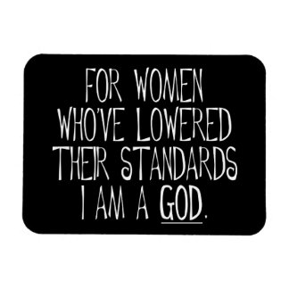 For Women Who've Lowered Their Standards Rectangular Photo Magnet