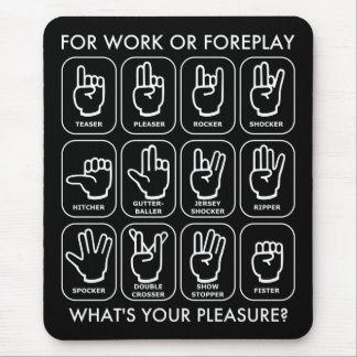 FOR WORK OR FOREPLAY for lefties Mouse Pad