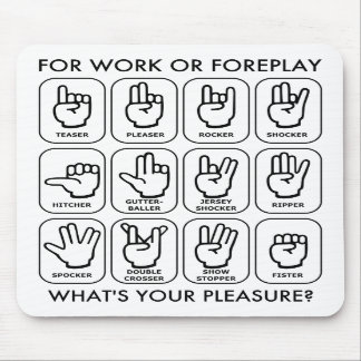 FOR WORK OR FOREPLAY (for lefties) Mousepads