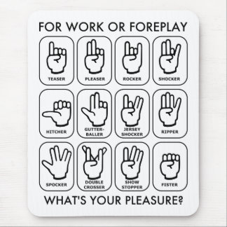 FOR WORK OR FOREPLAY for lefties Mousepads