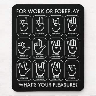 FOR WORK OR FOREPLAY for righties Mouse Pad