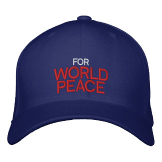 FOR WORLD PEACE Customizable Cap by eZaZZleMan.com Embroidered Hats