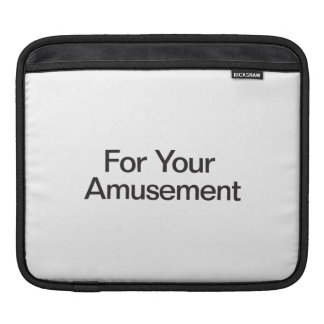 For Your Amusement Sleeve For iPads