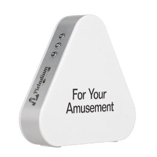 For Your Amusement Speaker