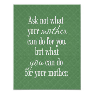 For Your Mother - Green Poster