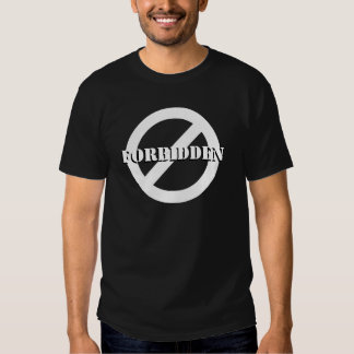 Forbidden White Sign T-Shirt