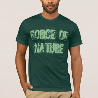 """Force of Nature"" t-shirt"