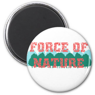 """""""Force Of Nature"""" T-shirt 6 Cm Round Magnet"""
