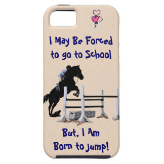 Forced to go to School, Born to Jump Horse Case For The iPhone 5