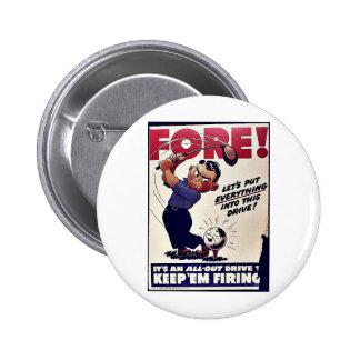 Fore, Keep 'Em Firing Buttons