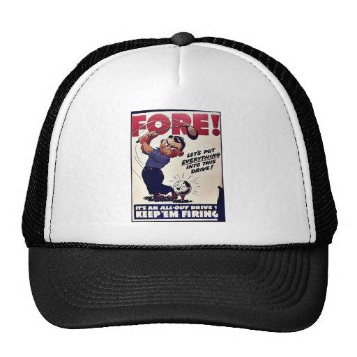 Fore, Keep 'Em Firing Trucker Hats