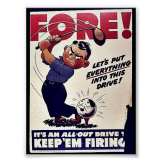 Fore, Keep 'Em Firing Posters