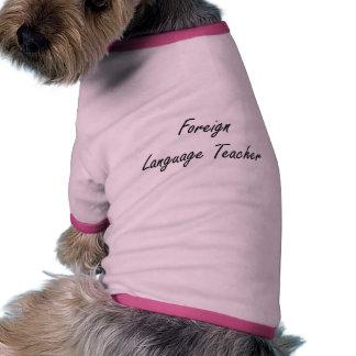 Foreign Language Teacher Artistic Job Design Doggie Tee Shirt