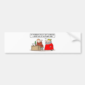 foreign policy king monk write bumper sticker