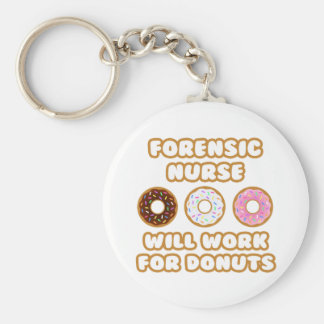 Forensic Nurse Will Work For Donuts Keychains