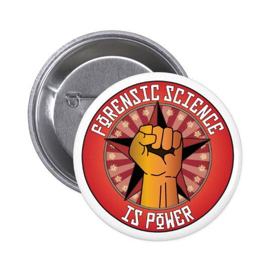Forensic Science Is Power 6 Cm Round Badge