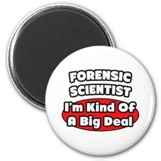 Forensic Scientist Big Deal Refrigerator Magnet