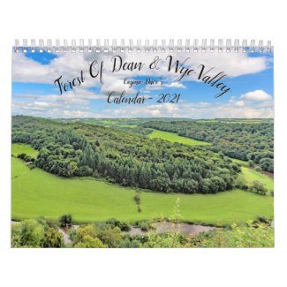 Forest Of Dean & Wye Valley Calendar - 2021