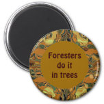 foresters do it in trees 6 cm round magnet