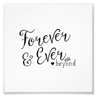 Forever and Ever and Beyond Photo Print