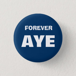 Forever Aye Scottish Independence Button Badge