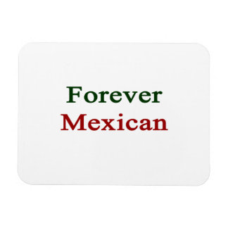 Forever Mexican Rectangular Photo Magnet