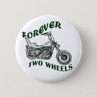 Forever Two Wheels - Biker 6 Cm Round Badge