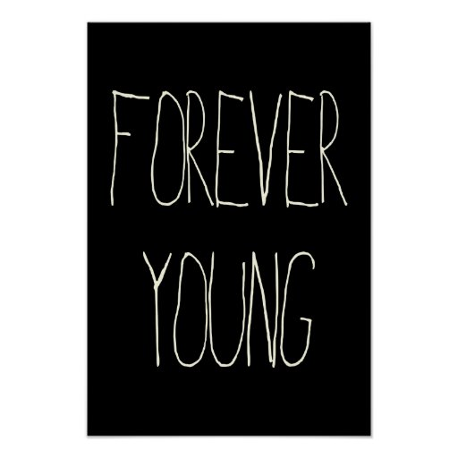 Forever young print