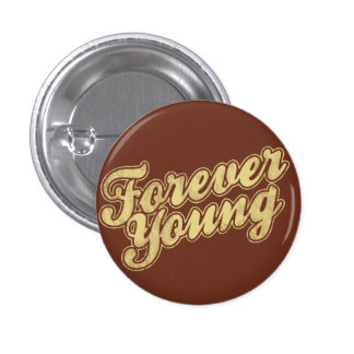 Forever Young Retro Flair Pinback Button